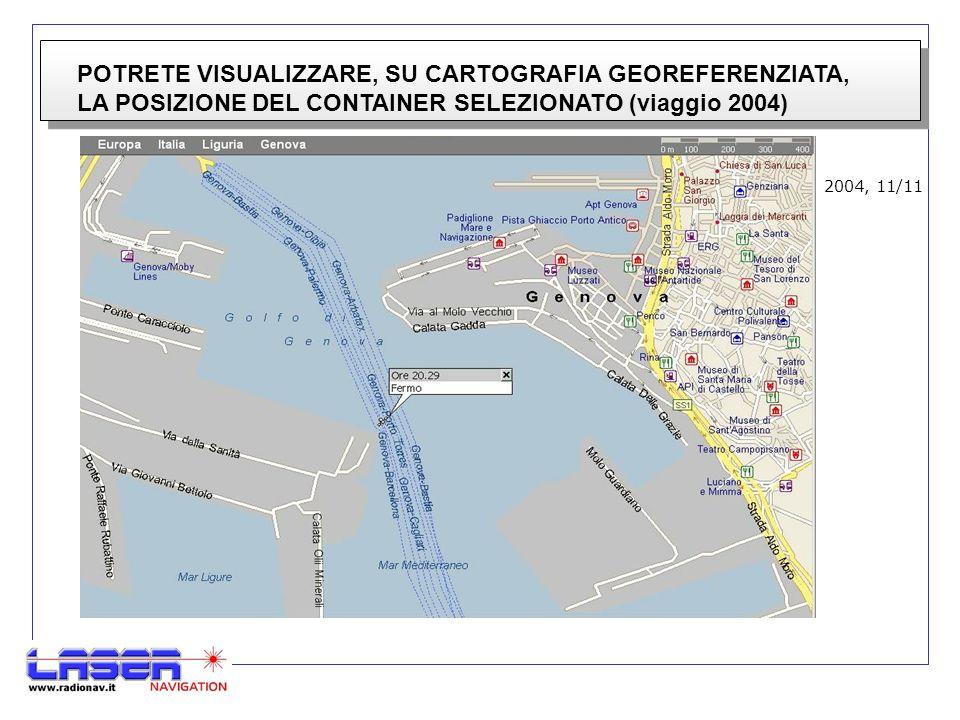 POTRETE VISUALIZZARE, SU CARTOGRAFIA GEOREFERENZIATA, LA POSIZIONE DEL CONTAINER SELEZIONATO (viaggio 2004) 2004, 11/11
