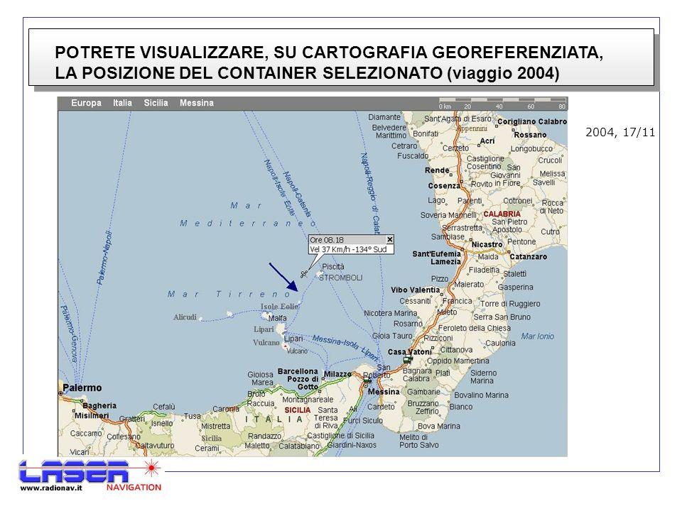 POTRETE VISUALIZZARE, SU CARTOGRAFIA GEOREFERENZIATA, LA POSIZIONE DEL CONTAINER SELEZIONATO (viaggio 2004) 2004, 17/11