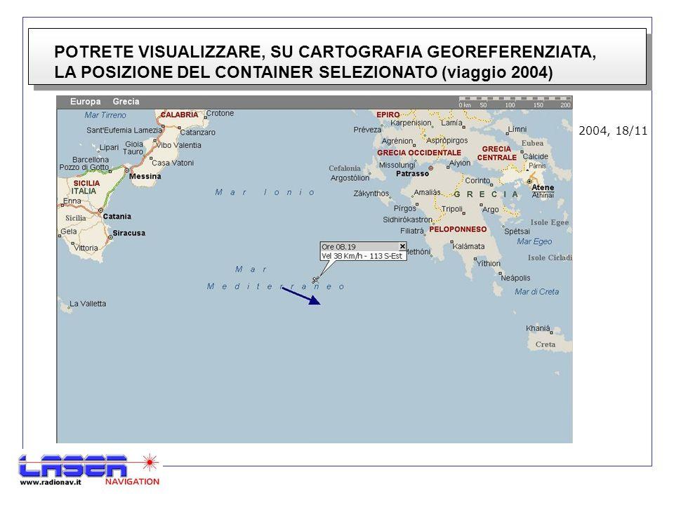 POTRETE VISUALIZZARE, SU CARTOGRAFIA GEOREFERENZIATA, LA POSIZIONE DEL CONTAINER SELEZIONATO (viaggio 2004) 2004, 18/11