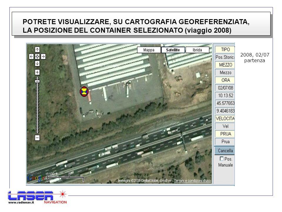 POTRETE VISUALIZZARE, SU CARTOGRAFIA GEOREFERENZIATA, LA POSIZIONE DEL CONTAINER SELEZIONATO (viaggio 2008) 2008, 02/07 partenza