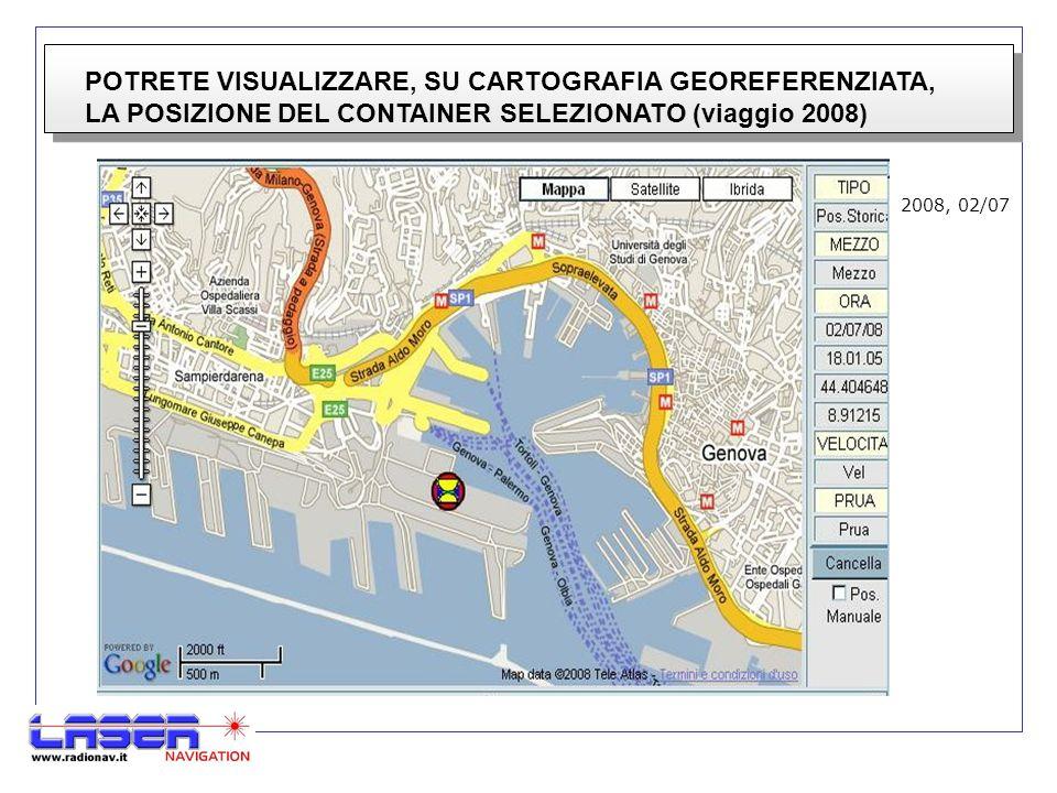 POTRETE VISUALIZZARE, SU CARTOGRAFIA GEOREFERENZIATA, LA POSIZIONE DEL CONTAINER SELEZIONATO (viaggio 2008) 2008, 02/07