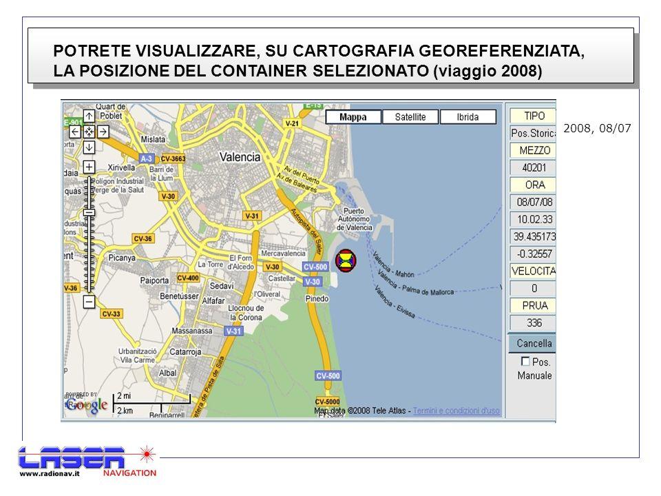 POTRETE VISUALIZZARE, SU CARTOGRAFIA GEOREFERENZIATA, LA POSIZIONE DEL CONTAINER SELEZIONATO (viaggio 2008) 2008, 08/07