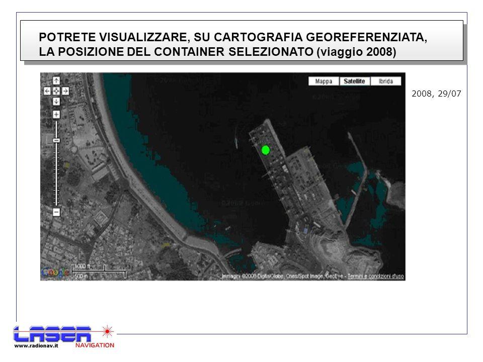POTRETE VISUALIZZARE, SU CARTOGRAFIA GEOREFERENZIATA, LA POSIZIONE DEL CONTAINER SELEZIONATO (viaggio 2008) 2008, 29/07