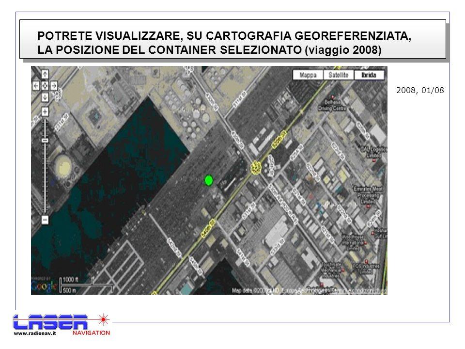 POTRETE VISUALIZZARE, SU CARTOGRAFIA GEOREFERENZIATA, LA POSIZIONE DEL CONTAINER SELEZIONATO (viaggio 2008) 2008, 01/08