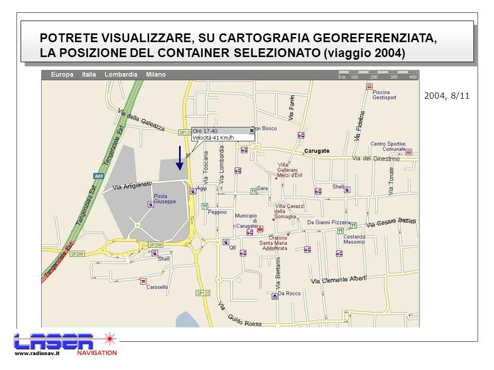 POTRETE VISUALIZZARE, SU CARTOGRAFIA GEOREFERENZIATA, LA POSIZIONE DEL CONTAINER SELEZIONATO (viaggio 2004) 2004, 8/11