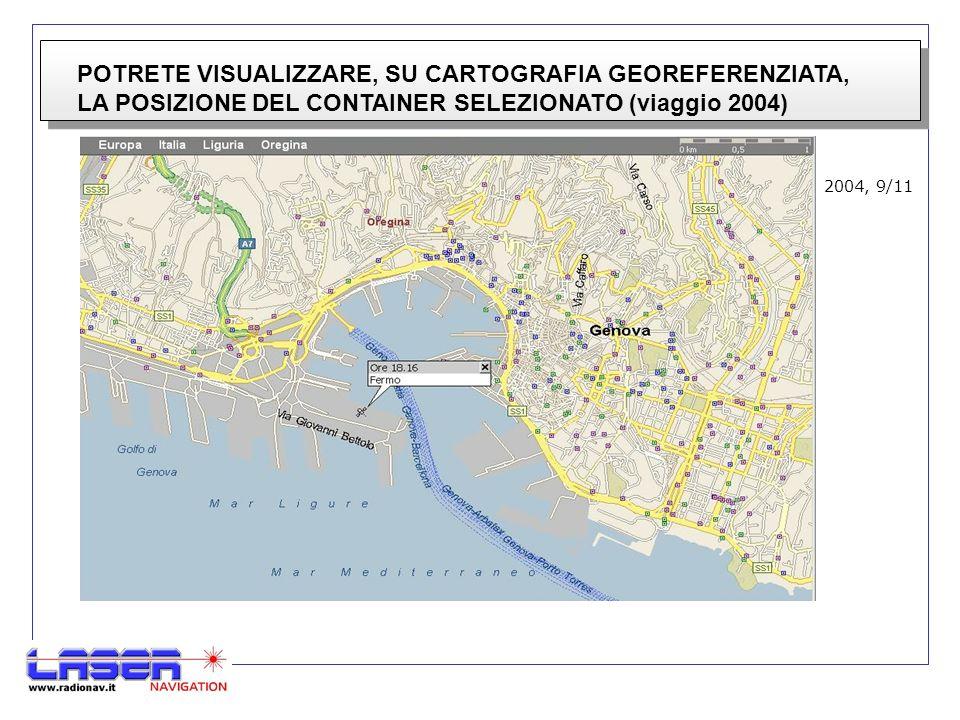 POTRETE VISUALIZZARE, SU CARTOGRAFIA GEOREFERENZIATA, LA POSIZIONE DEL CONTAINER SELEZIONATO (viaggio 2004) 2004, 9/11