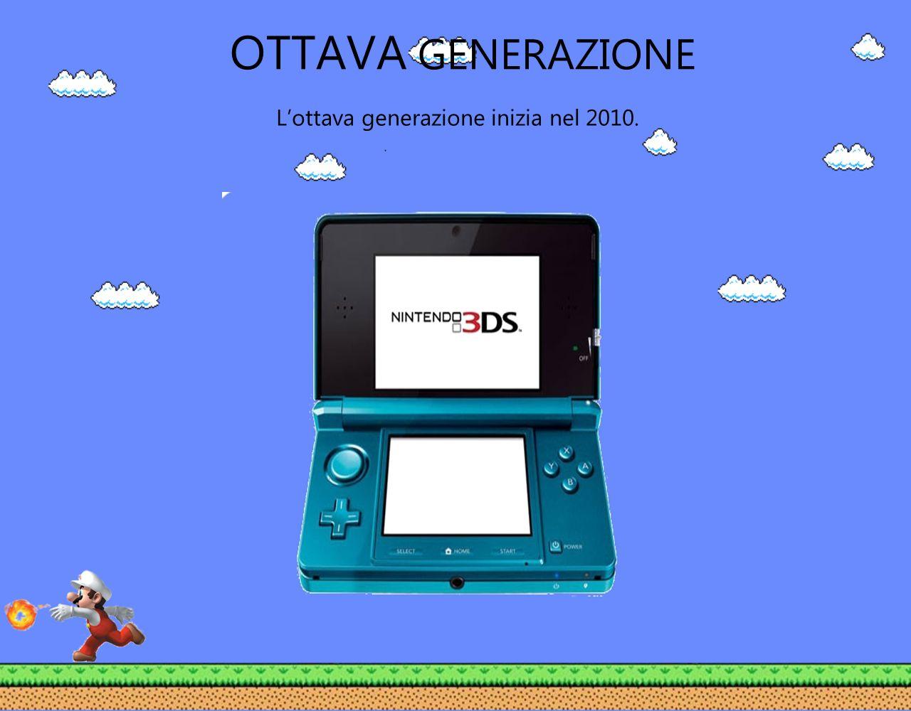 OTTAVA GENERAZIONE Lottava generazione inizia nel 2010.