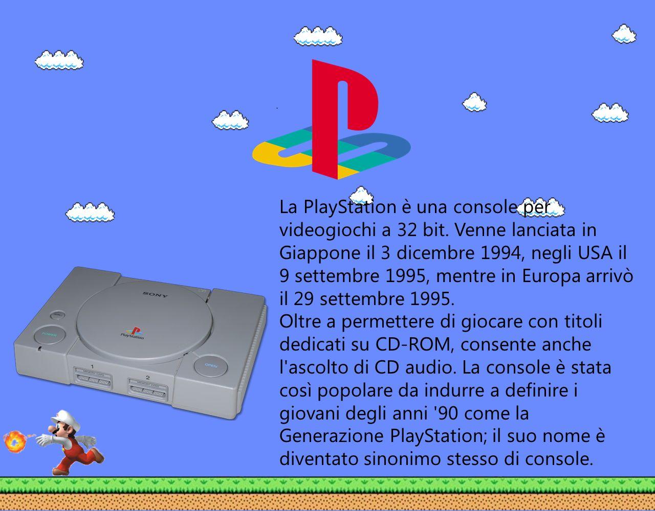 La PlayStation è una console per videogiochi a 32 bit. Venne lanciata in Giappone il 3 dicembre 1994, negli USA il 9 settembre 1995, mentre in Europa