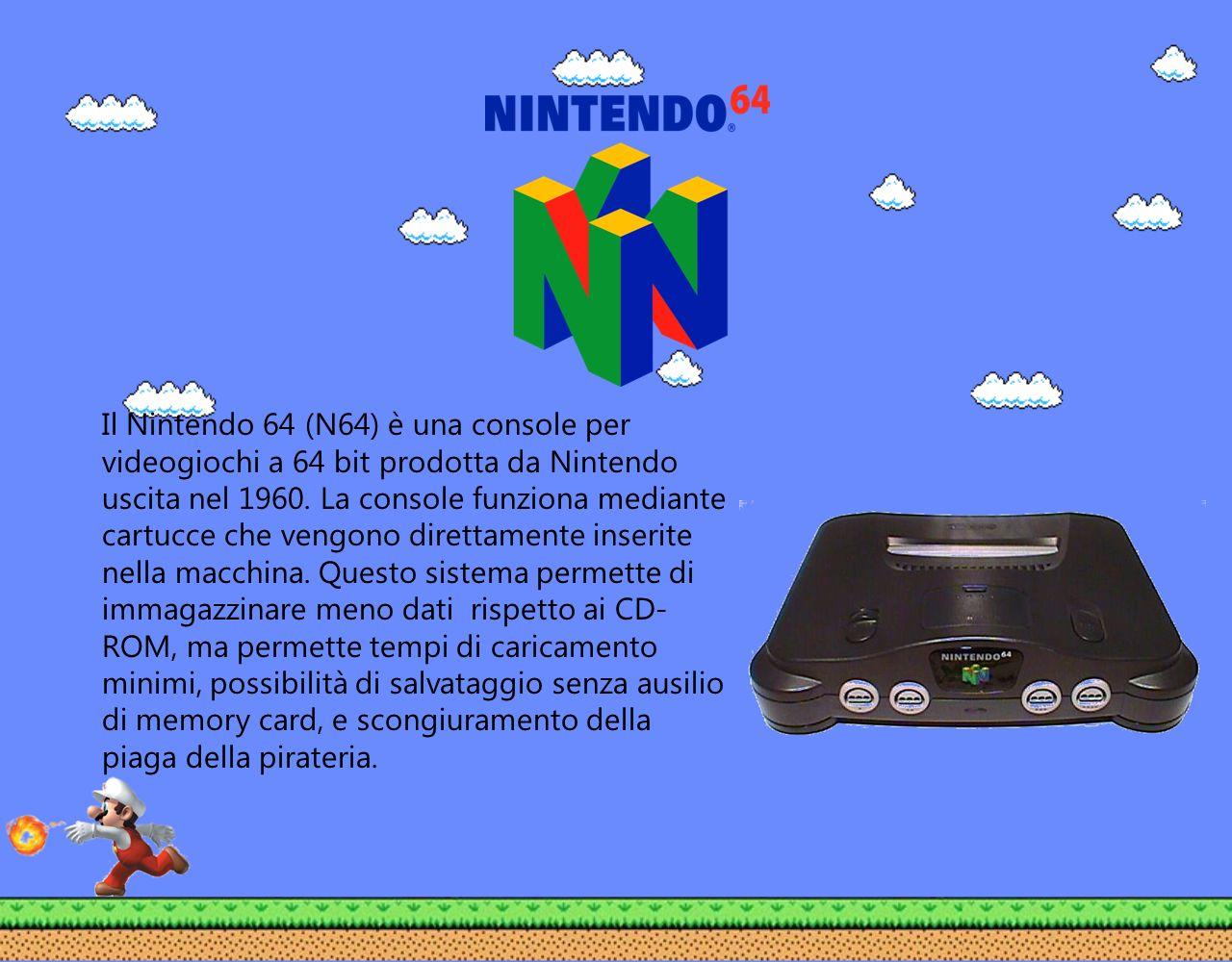 Il Nintendo 64 (N64) è una console per videogiochi a 64 bit prodotta da Nintendo uscita nel 1960. La console funziona mediante cartucce che vengono di