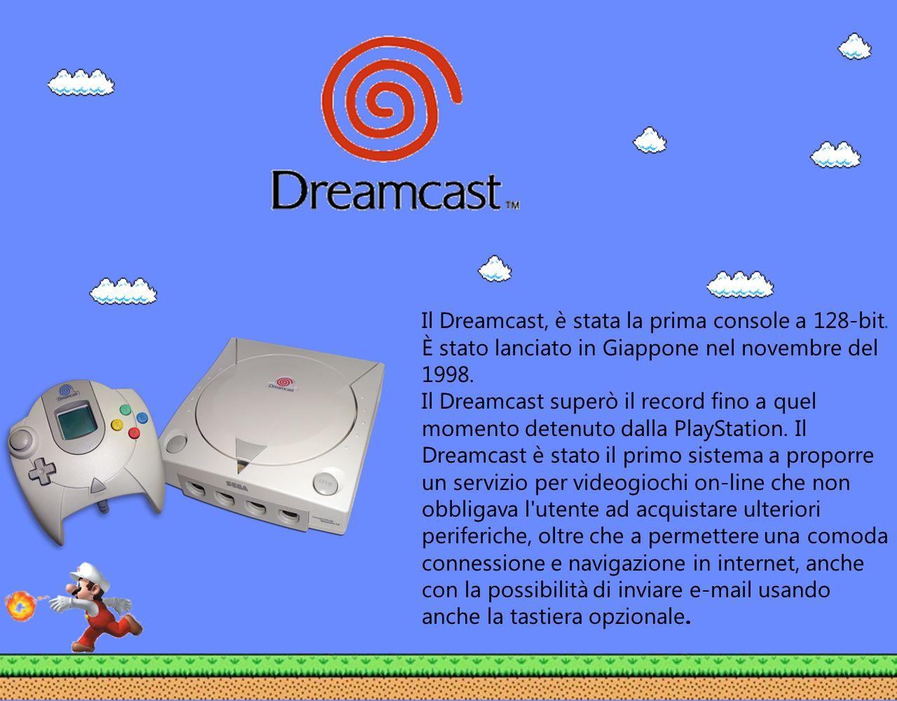 Il Dreamcast, è stata la prima console a 128-bit. È stato lanciato in Giappone nel novembre del 1998. Il Dreamcast superò il record fino a quel moment