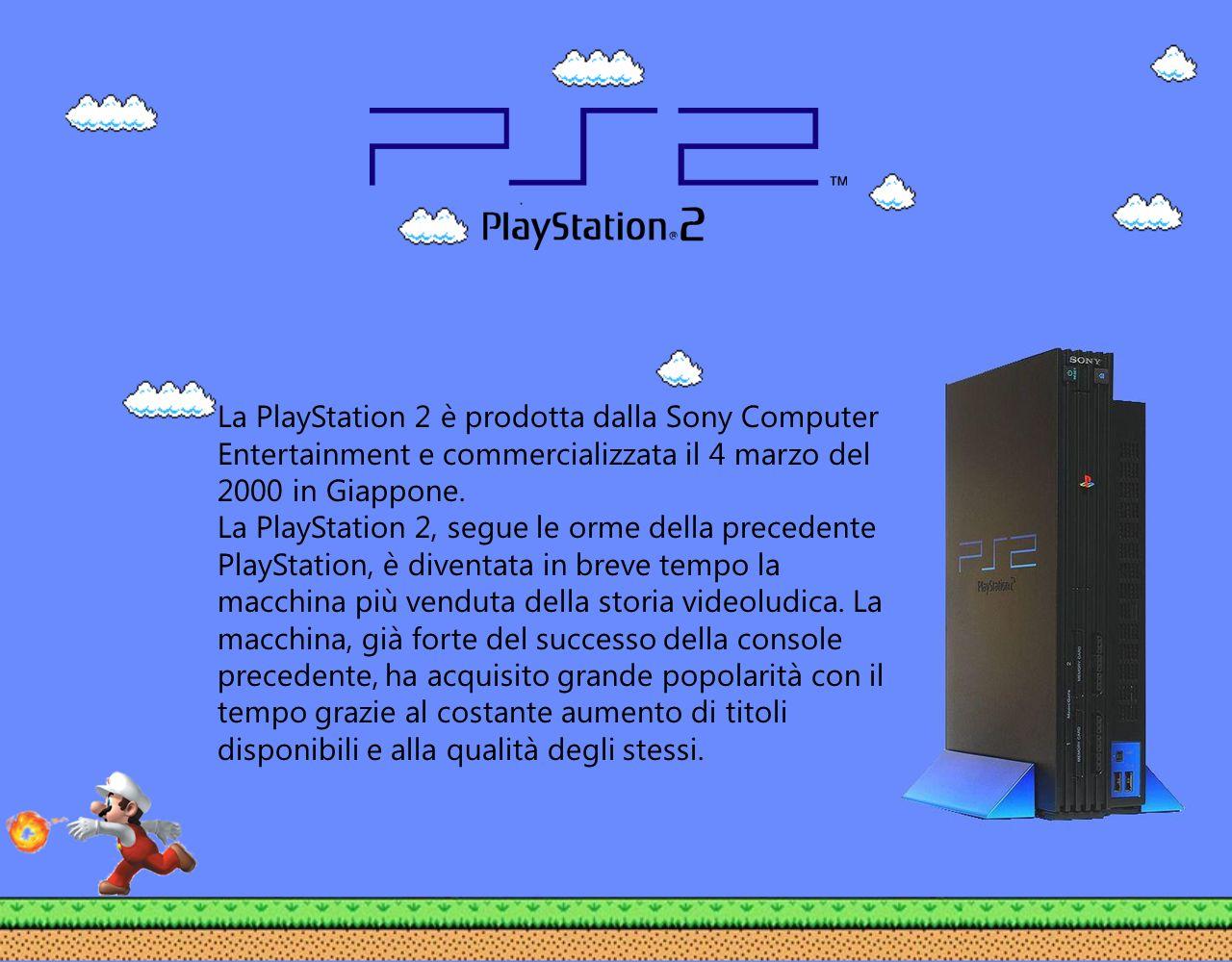 La PlayStation 2 è prodotta dalla Sony Computer Entertainment e commercializzata il 4 marzo del 2000 in Giappone. La PlayStation 2, segue le orme dell