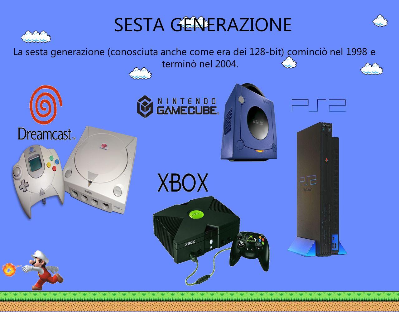 SESTA GENERAZIONE La sesta generazione (conosciuta anche come era dei 128-bit) cominciò nel 1998 e terminò nel 2004.