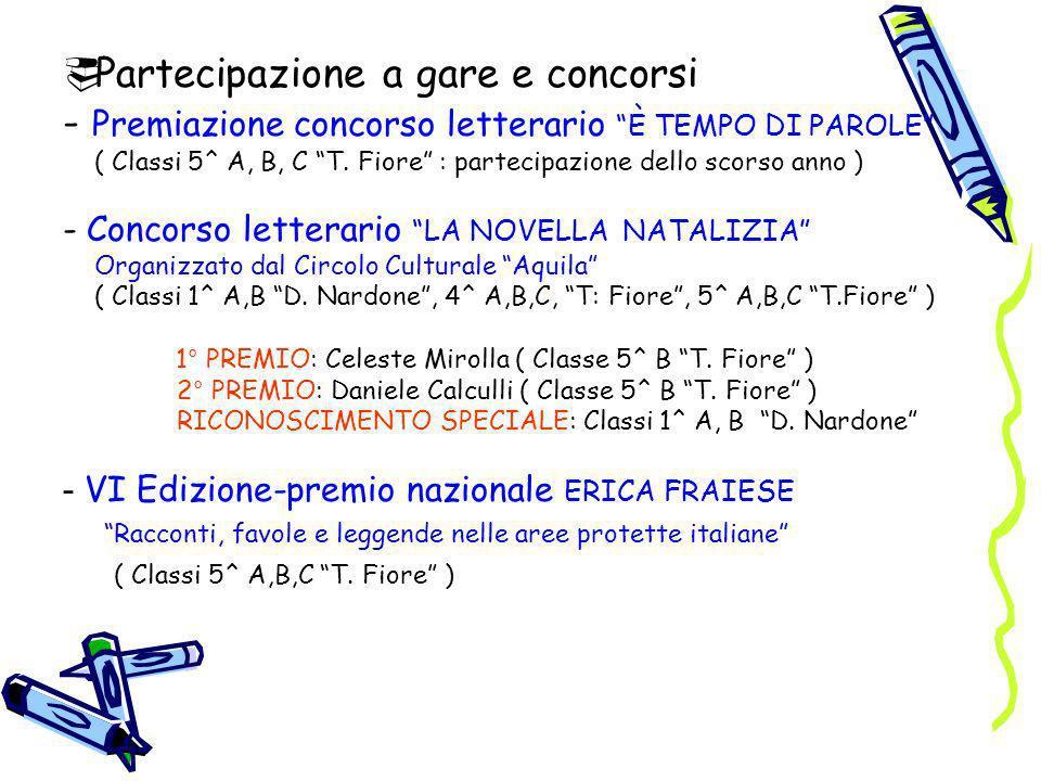 Partecipazione a gare e concorsi - Premiazione concorso letterario È TEMPO DI PAROLE ( Classi 5^ A, B, C T. Fiore : partecipazione dello scorso anno )