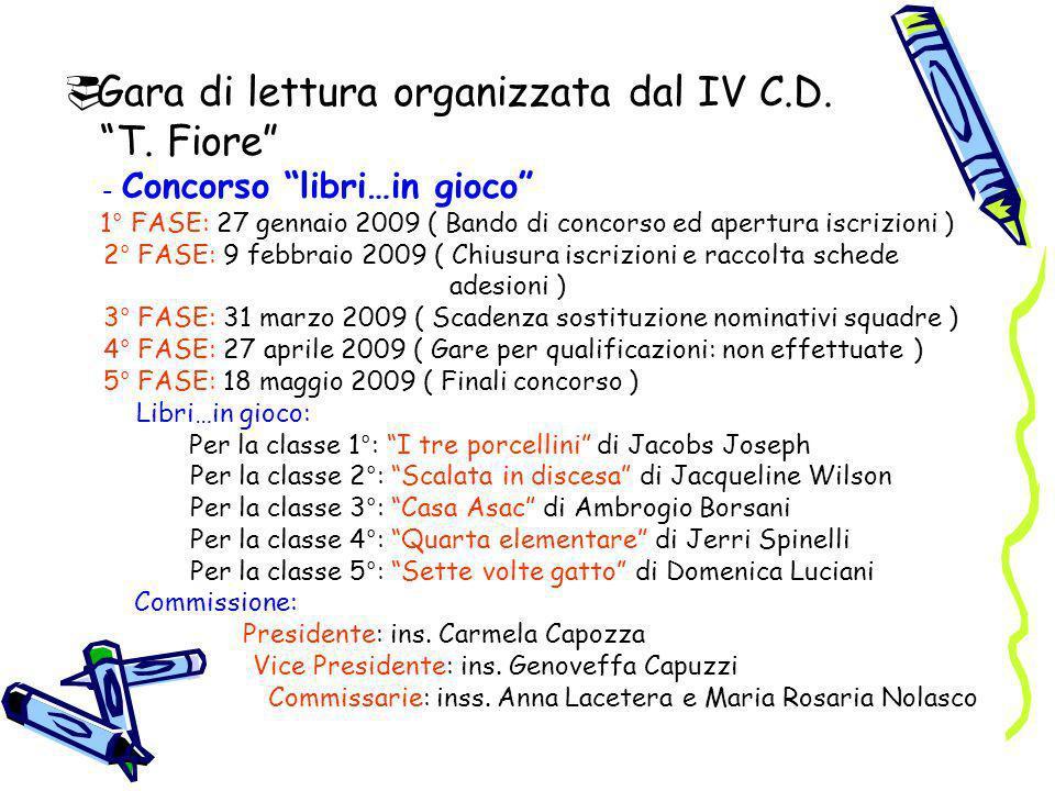 Gara di lettura organizzata dal IV C.D. T. Fiore - Concorso libri…in gioco 1° FASE: 27 gennaio 2009 ( Bando di concorso ed apertura iscrizioni ) 2° FA