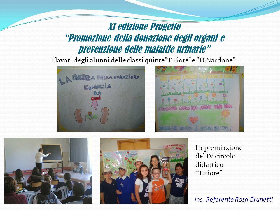 XI edizione Progetto Promozione della donazione degli organi e prevenzione delle malattie urinarie I lavori degli alunni delle classi quinteT.Fiore e