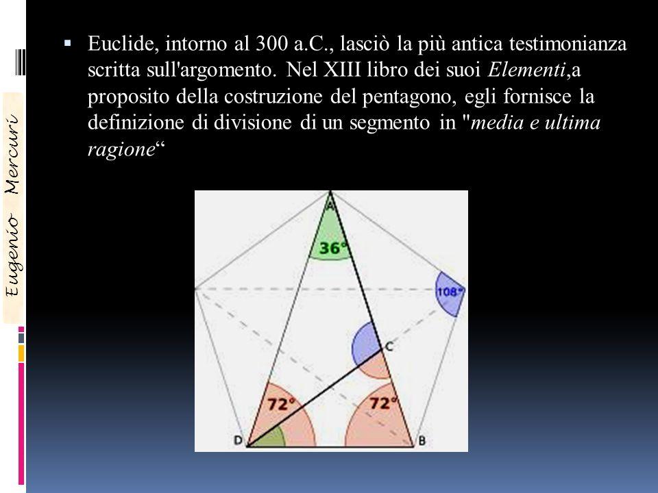 Euclide, intorno al 300 a.C., lasciò la più antica testimonianza scritta sull'argomento. Nel XIII libro dei suoi Elementi,a proposito della costruzion