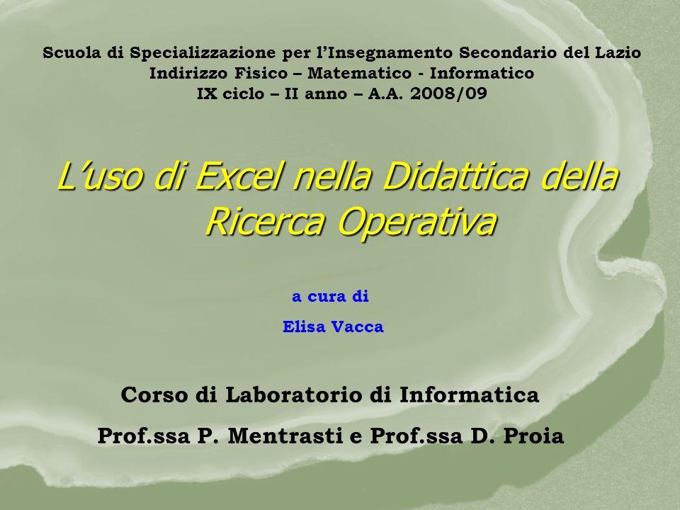 Scuola di Specializzazione per lInsegnamento Secondario del Lazio Indirizzo Fisico – Matematico - Informatico IX ciclo – II anno – A.A. 2008/09 Luso d