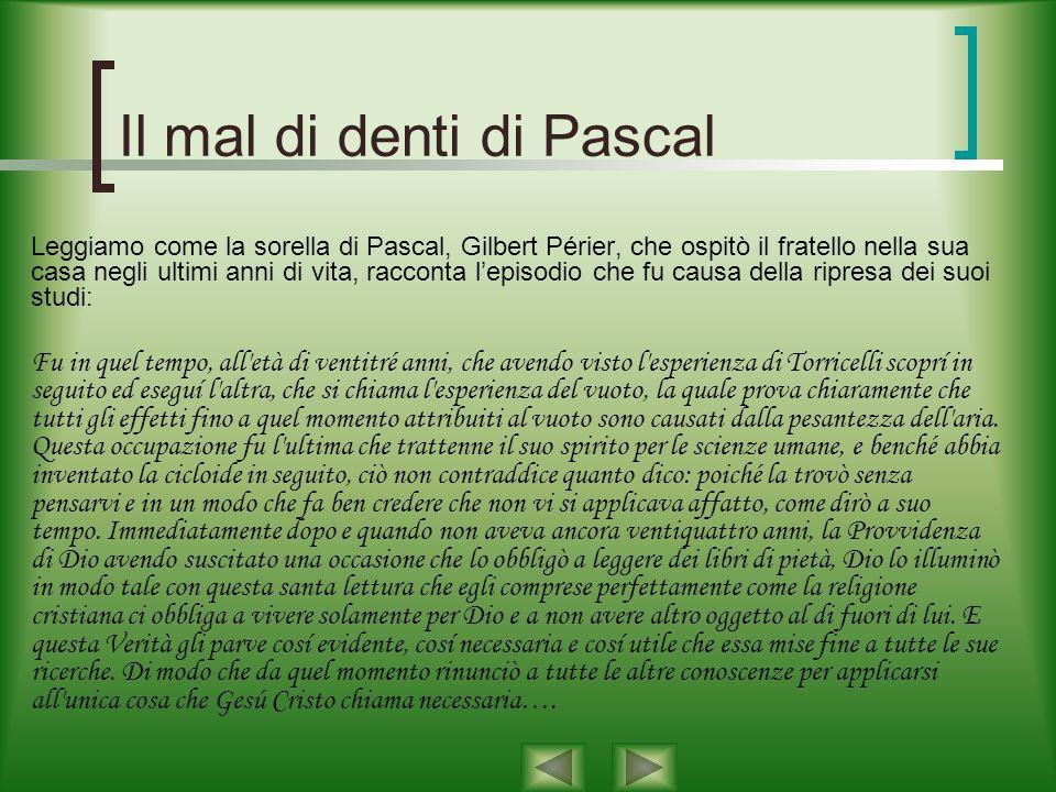La sfida di Pascal Ma la sfida di Pascal fu raccolta da pochi: furono presentati soltanto due gruppi di soluzioni, che contenevano alcuni errori di ca