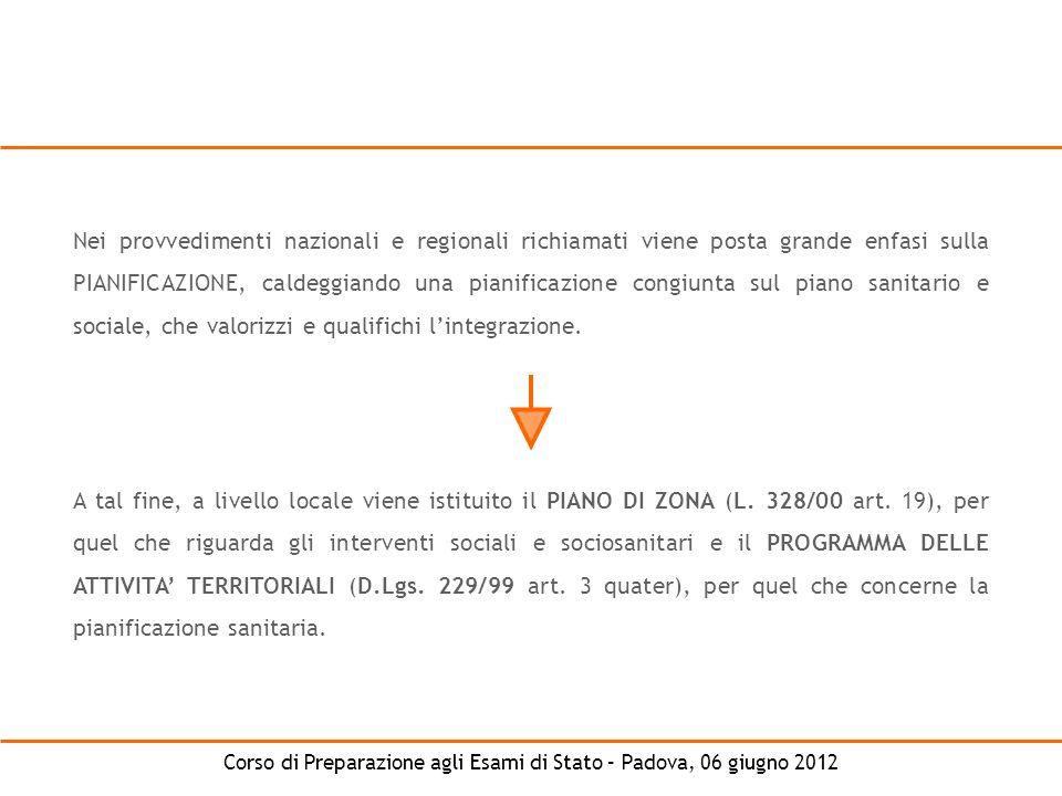 Corso di Preparazione agli Esami di Stato – Padova, 06 giugno 2012 Nei provvedimenti nazionali e regionali richiamati viene posta grande enfasi sulla