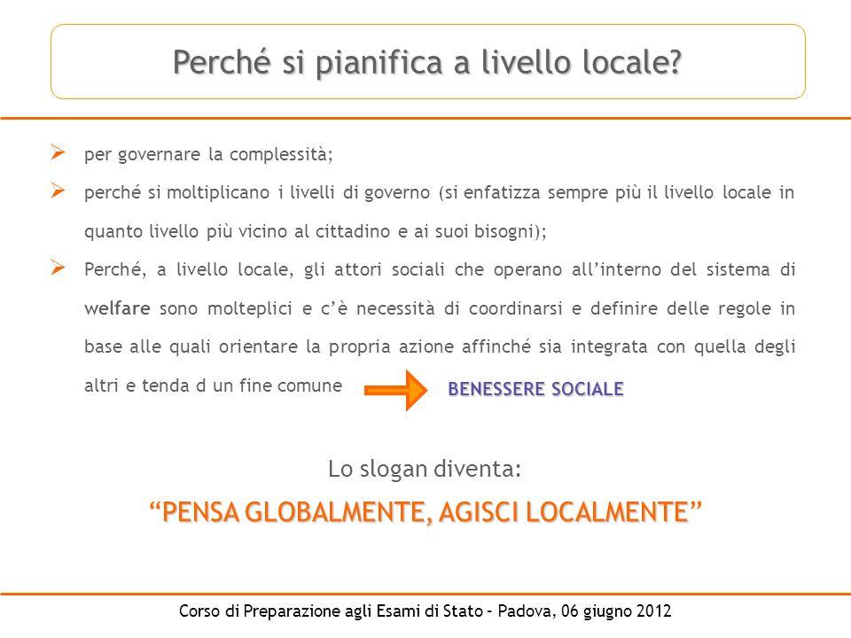 Corso di Preparazione agli Esami di Stato – Padova, 06 giugno 2012 per governare la complessità; perché si moltiplicano i livelli di governo (si enfat