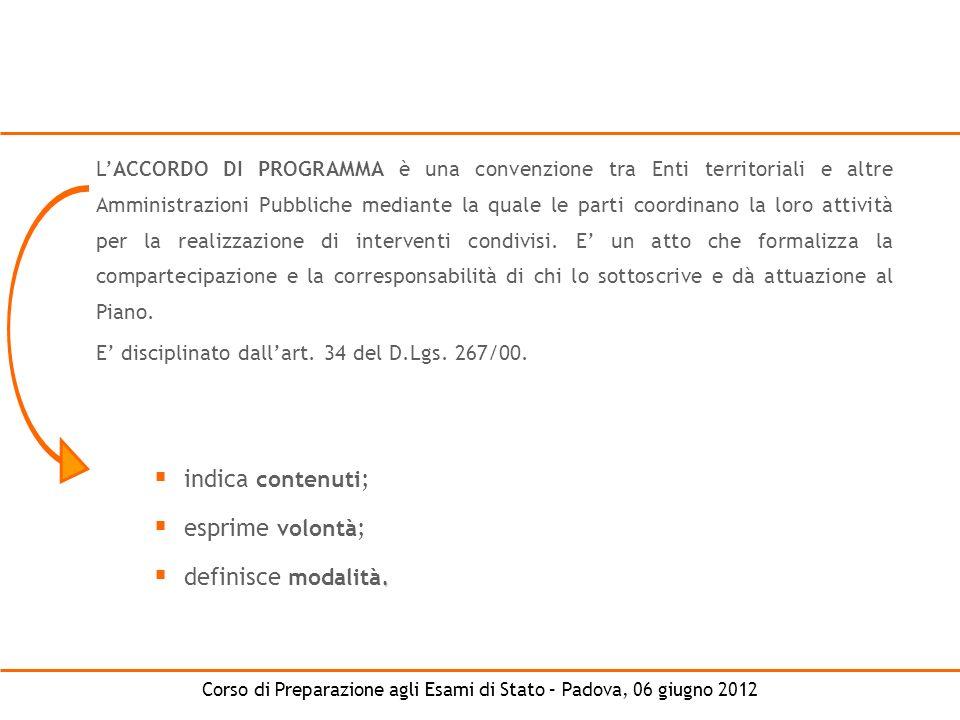 Corso di Preparazione agli Esami di Stato – Padova, 06 giugno 2012 LACCORDO DI PROGRAMMA è una convenzione tra Enti territoriali e altre Amministrazio