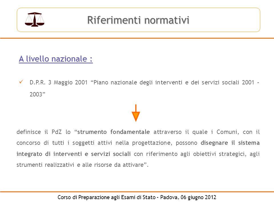 Corso di Preparazione agli Esami di Stato – Padova, 06 giugno 2012 A livello nazionale : D.P.R. 3 Maggio 2001 Piano nazionale degli interventi e dei s