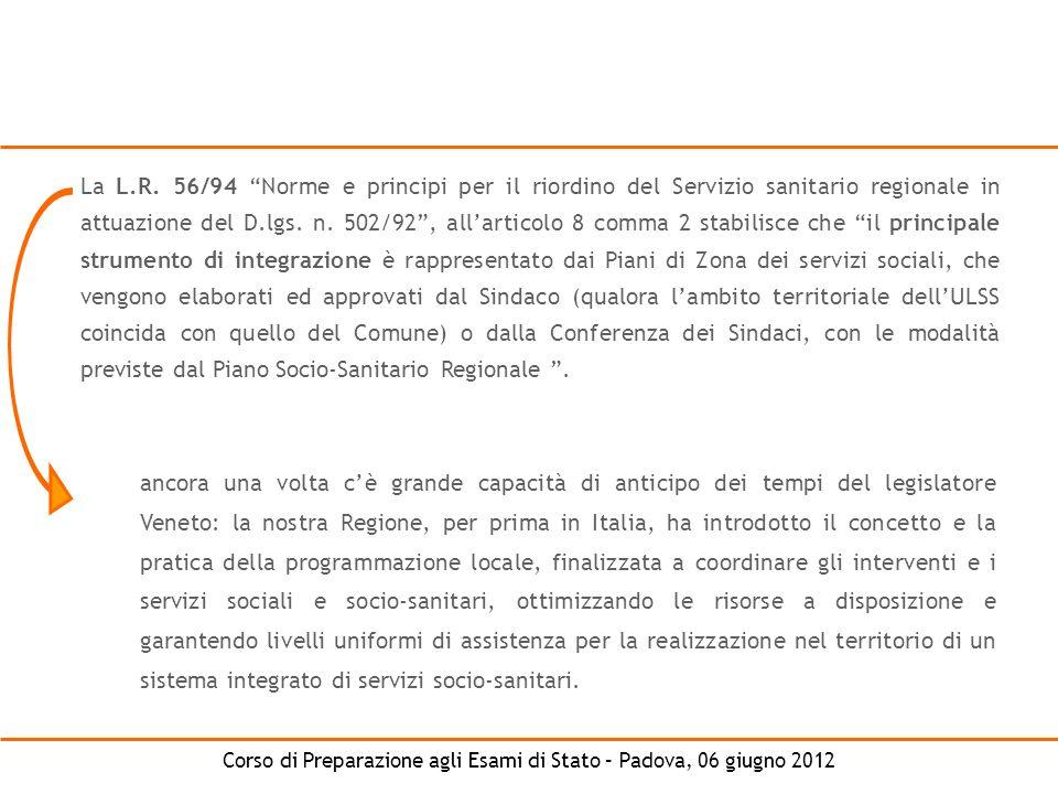 Corso di Preparazione agli Esami di Stato – Padova, 06 giugno 2012 La L.R. 56/94 Norme e principi per il riordino del Servizio sanitario regionale in