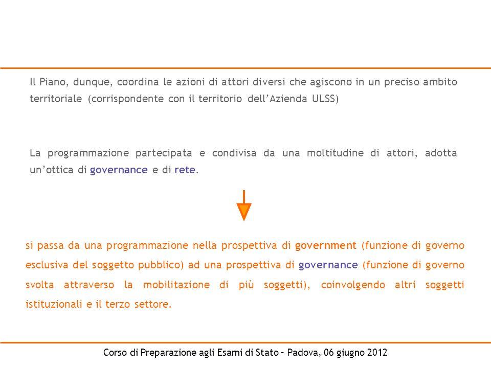 Corso di Preparazione agli Esami di Stato – Padova, 06 giugno 2012 La programmazione partecipata e condivisa da una moltitudine di attori, adotta unot