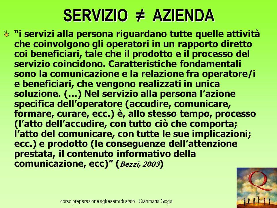 corso preparazione agli esami di stato - Gianmaria Gioga SERVIZIO AZIENDA i servizi alla persona riguardano tutte quelle attività che coinvolgono gli