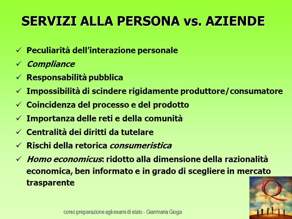 corso preparazione agli esami di stato - Gianmaria Gioga SERVIZI ALLA PERSONA vs. AZIENDE Peculiarità dellinterazione personale Compliance Responsabil