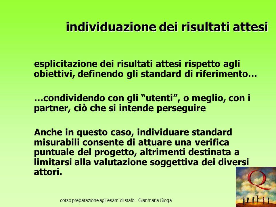 corso preparazione agli esami di stato - Gianmaria Gioga individuazione dei risultati attesi esplicitazione dei risultati attesi rispetto agli obietti