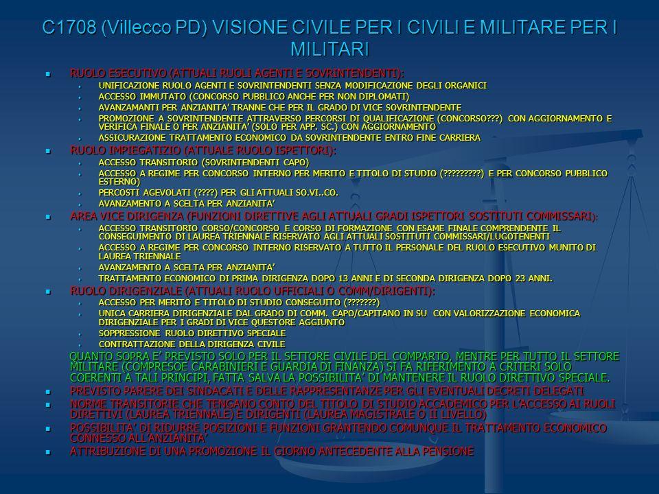 C1708 (Villecco PD) VISIONE CIVILE PER I CIVILI E MILITARE PER I MILITARI RUOLO ESECUTIVO (ATTUALI RUOLI AGENTI E SOVRINTENDENTI): RUOLO ESECUTIVO (AT