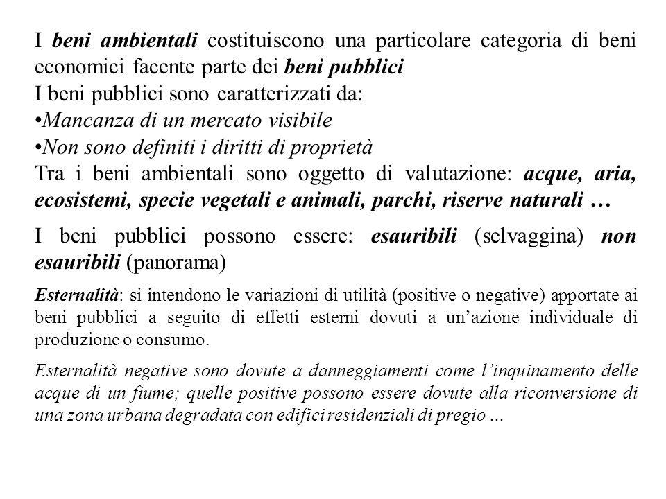 I beni ambientali costituiscono una particolare categoria di beni economici facente parte dei beni pubblici I beni pubblici sono caratterizzati da: Ma