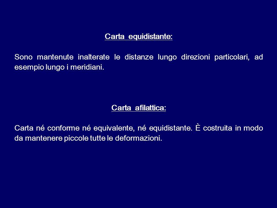 Carta equidistante: Sono mantenute inalterate le distanze lungo direzioni particolari, ad esempio lungo i meridiani. Carta afilattica: Carta né confor