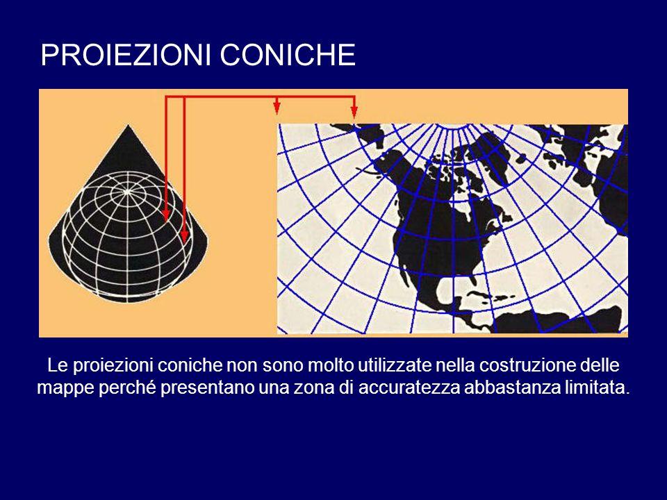 PROIEZIONI CONICHE Le proiezioni coniche non sono molto utilizzate nella costruzione delle mappe perché presentano una zona di accuratezza abbastanza