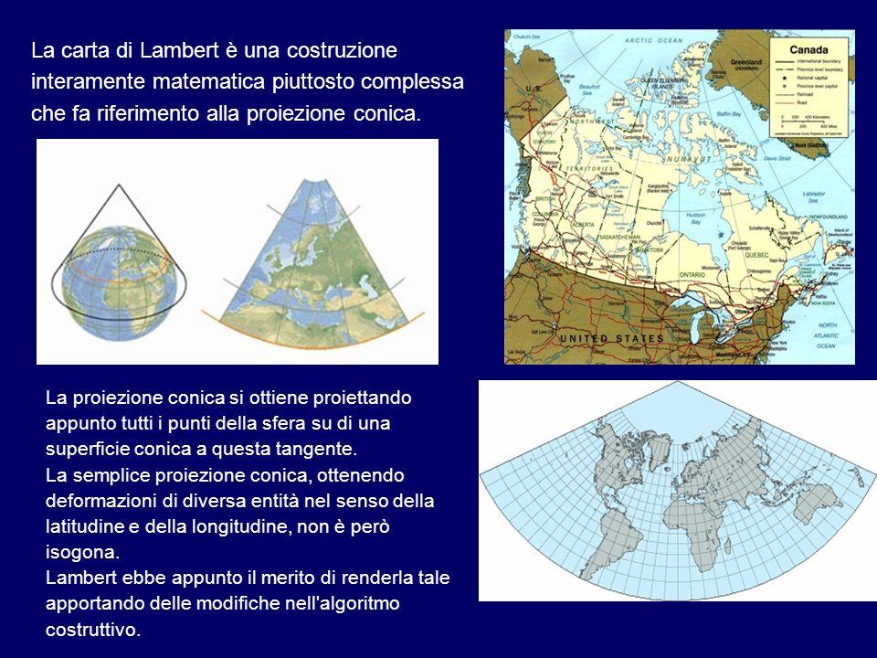 La carta di Lambert è una costruzione interamente matematica piuttosto complessa che fa riferimento alla proiezione conica. La proiezione conica si ot