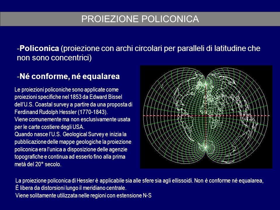 PROIEZIONE POLICONICA -Policonica (proiezione con archi circolari per paralleli di latitudine che non sono concentrici) -Né conforme, né equalarea Le