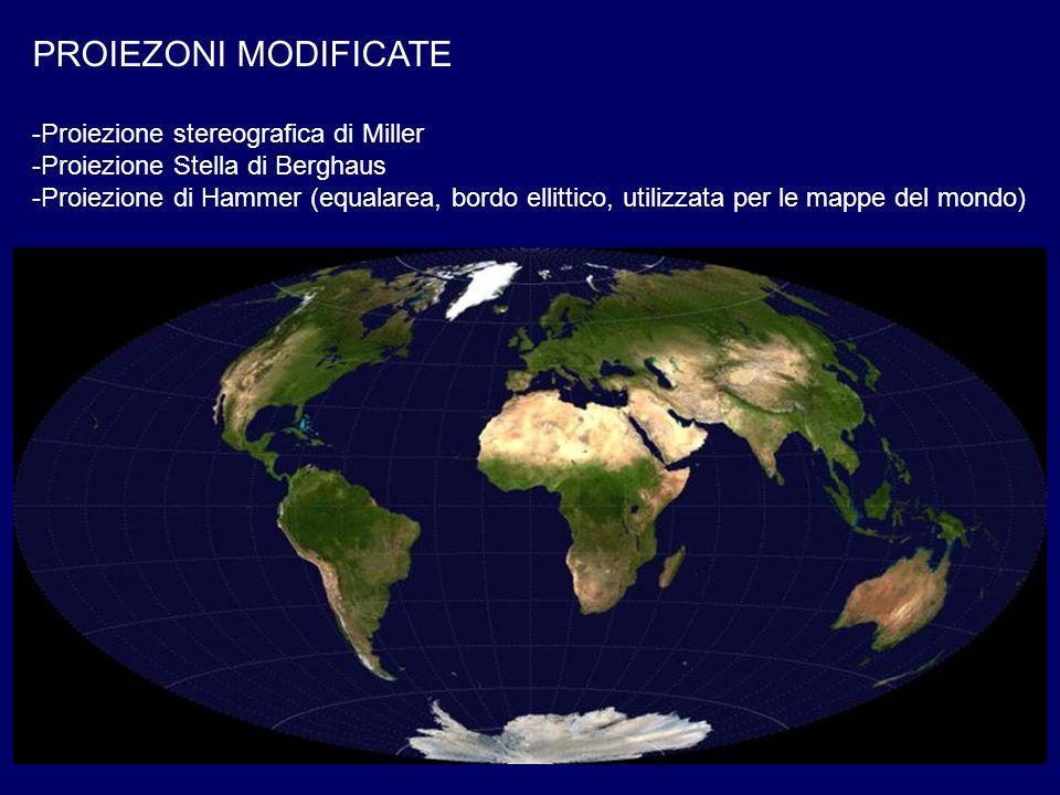 PROIEZONI MODIFICATE -Proiezione stereografica di Miller -Proiezione Stella di Berghaus -Proiezione di Hammer (equalarea, bordo ellittico, utilizzata