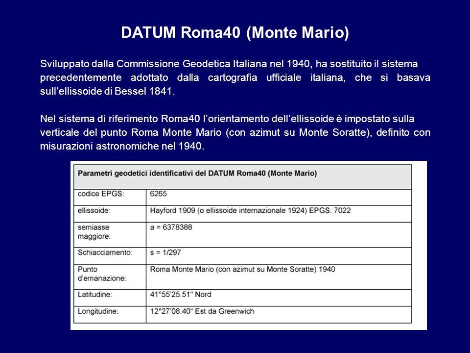 DATUM Roma40 (Monte Mario) Sviluppato dalla Commissione Geodetica Italiana nel 1940, ha sostituito il sistema precedentemente adottato dalla cartograf