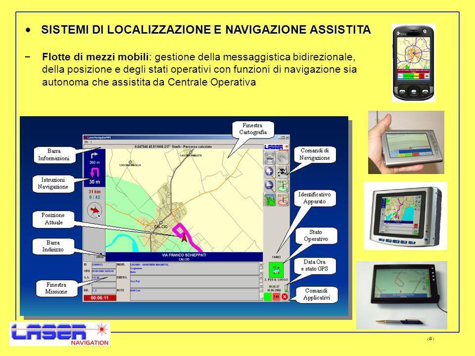 12 – Flotte di mezzi mobili: gestione della messaggistica bidirezionale, della posizione e degli stati operativi con funzioni di navigazione sia autonoma che assistita da Centrale Operativa SISTEMI DI LOCALIZZAZIONE E NAVIGAZIONE ASSISTITA
