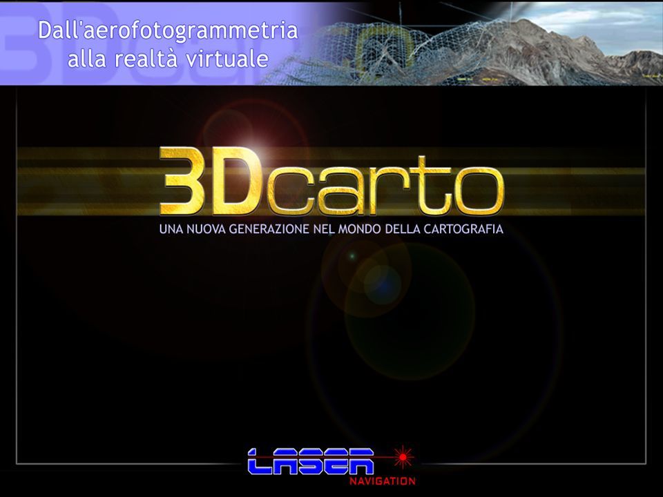 LASER Navigation srl – WWW.RADIONAV.IT Il progetto 3DCarto 3DCarto è il punto di arrivo di un progetto ad ampio respiro, che si compone di varie sezioni che svolgono diverse funzioni.