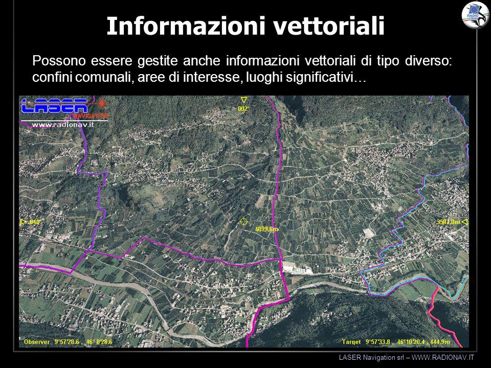 LASER Navigation srl – WWW.RADIONAV.IT Informazioni vettoriali Possono essere gestite anche informazioni vettoriali di tipo diverso: confini comunali,