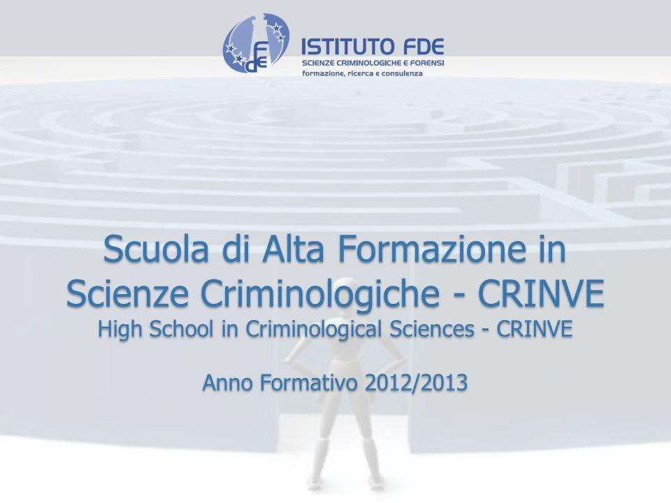Scuola di Alta Formazione in Scienze Criminologiche - CRINVE High School in Criminological Sciences - CRINVE Anno Formativo 2012/2013