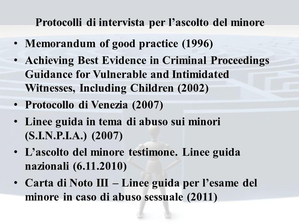 Protocolli di intervista per lascolto del minore Memorandum of good practice (1996) Achieving Best Evidence in Criminal Proceedings Guidance for Vulne