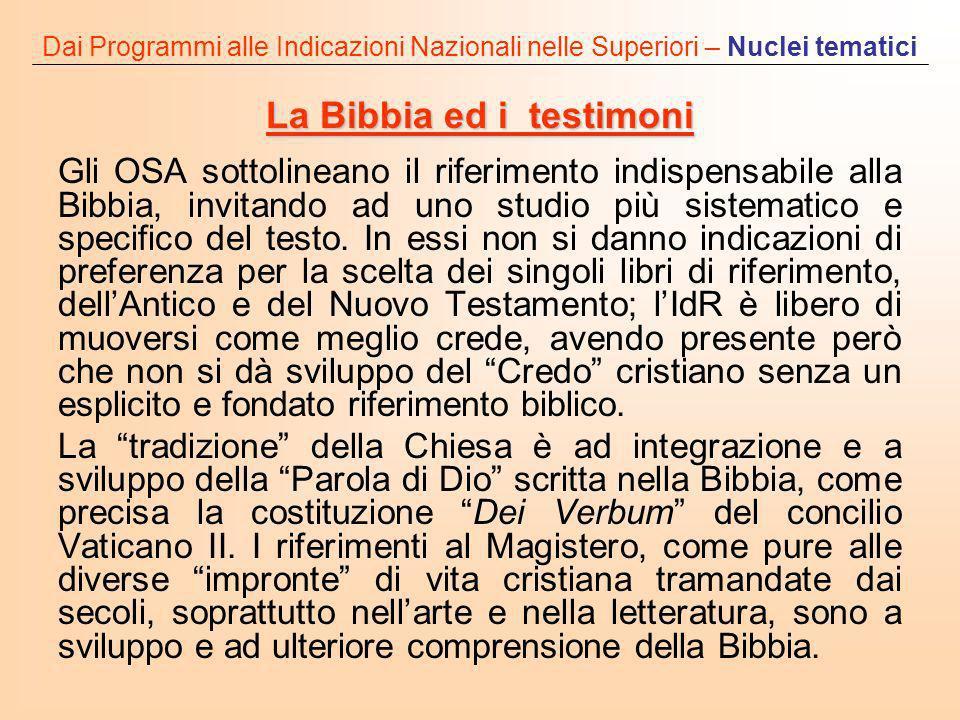 Dai Programmi alle Indicazioni Nazionali nelle Superiori – Nuclei tematici La Bibbia ed i testimoni Gli OSA sottolineano il riferimento indispensabile