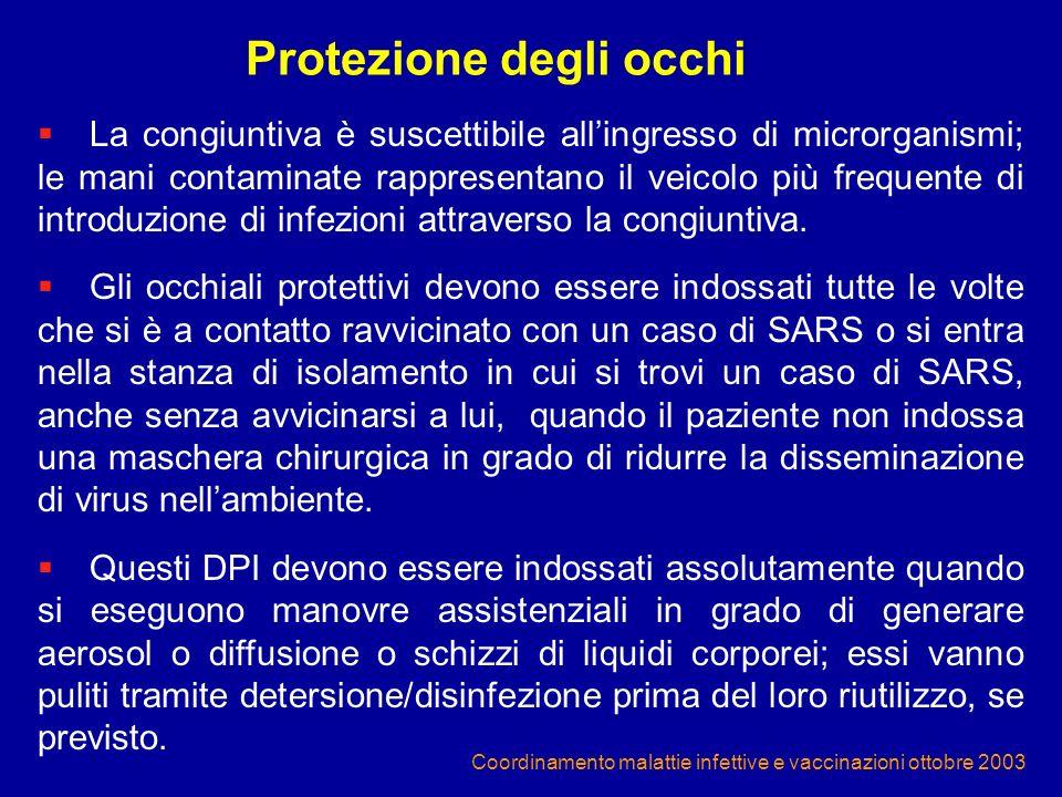 Coordinamento malattie infettive e vaccinazioni ottobre 2003 La congiuntiva è suscettibile allingresso di microrganismi; le mani contaminate rappresen