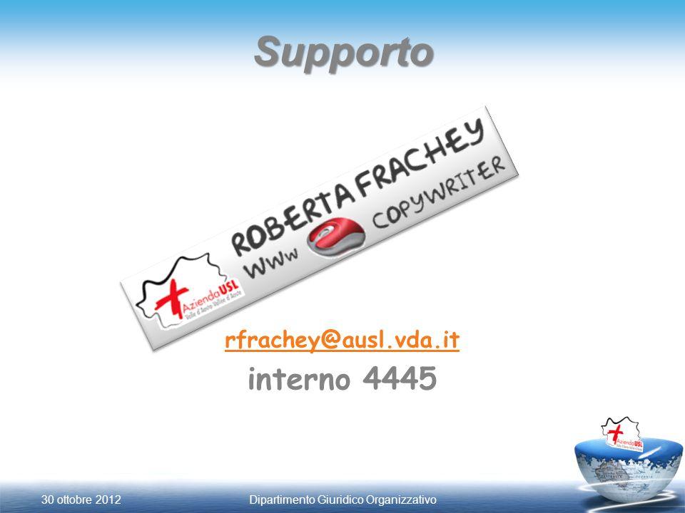 Supporto rfrachey@ausl.vda.it interno 4445 30 ottobre 2012Dipartimento Giuridico Organizzativo