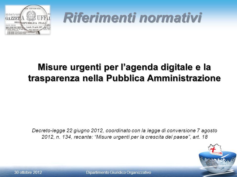Misure urgenti per lagenda digitale e la trasparenza nella Pubblica Amministrazione Decreto-legge 22 giugno 2012, coordinato con la legge di conversione 7 agosto 2012, n.