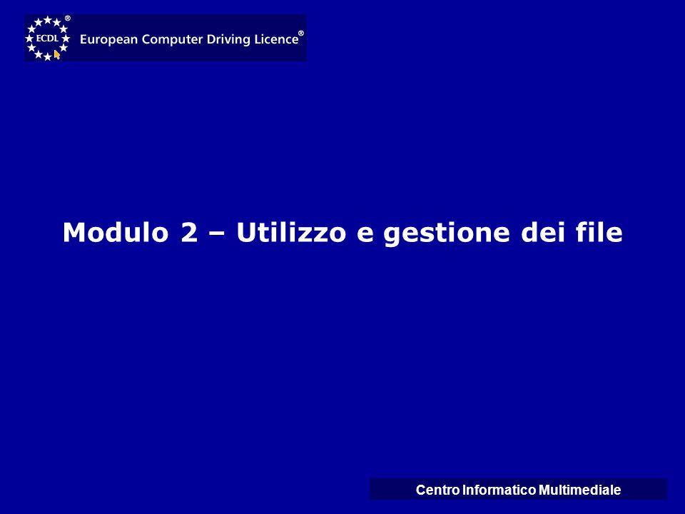 Centro Informatico Multimediale Modulo 2 – Utilizzo e gestione dei file