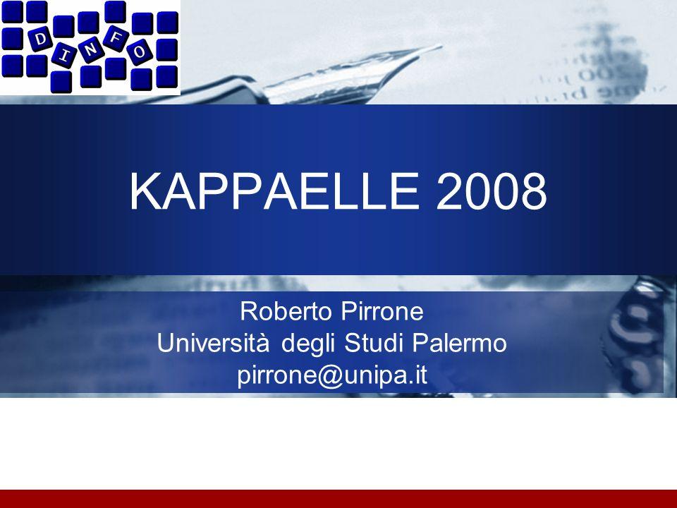 KAPPAELLE 2008 Roberto Pirrone Università degli Studi Palermo pirrone@unipa.it